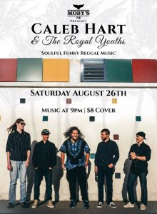 Caleb Hart and the Royal Youths - August 26th @ Moby's Pub