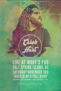 Caleb Hart & Band - November 3rd @ Moby's Pub