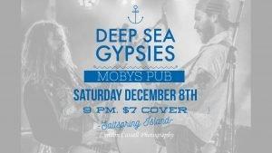 Deep Sea Gypsies - December 8th @ Moby's Pub