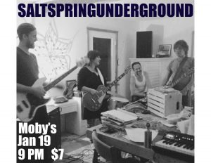 SALTSPRINGUNDERGROUND - January 19th @ Moby's Pub