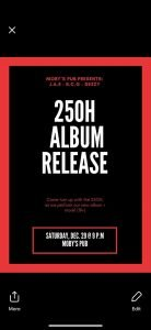 250H Album Release - December 29th @ Moby's Pub