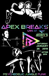 Apex Breaks - January 26th @ Moby's Pub