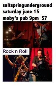 SALTSPRINGUNDERGROUND - June 15th @ Moby's Pub