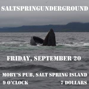 SALTSPRINGUNDERGROUND - September 20th @ Moby's Pub