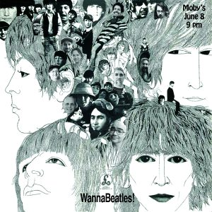 Wannabeatles - June 8th @ Moby's Pub