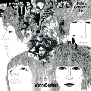 WannaBeatles - October 12th @ Moby's Pub